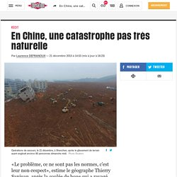 En Chine, une catastrophe pas très naturelle