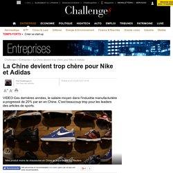 La Chine devient trop chère pour Nike et Adidas - 23 décembre 2013