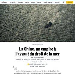 La Chine, un empire à l'assaut du droit de la mer