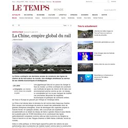 La Chine, empire global du rail
