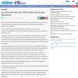 La chine fait don de 700 tonnes de riz aux Gazaouis