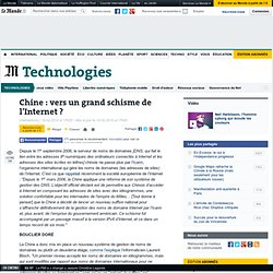 Chine : vers un grand schisme de l'Internet ?