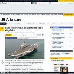 La mer de Chine, inquiétante zone de périls