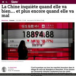 La Chine inquiète quand elle va bien… et plus encore quand elle va mal