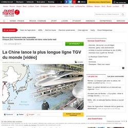 La Chine lance la plus longue ligne TGV du monde [vidéo]