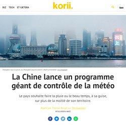 La Chine lance un programme géant de contrôle de la météo