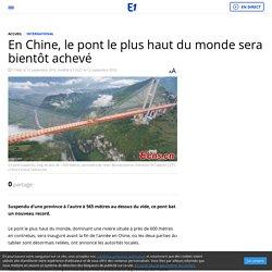 En Chine, le pont le plus haut du monde sera bientôt achevé