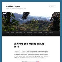 La Chine et le monde depuis 1949 - Au fil de LauweAu fil de Lauwe