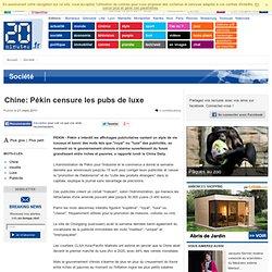 PEKIN - Chine: Pékin censure les pubs de luxe