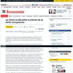 La Chine se dit prête à acheter de la dette européenne