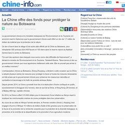 La Chine offre des fonds pour protéger la nature au Botswana_欧时网