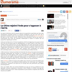 La Chine rejoint l'Inde pour s'opposer à l'ACTA - Numerama