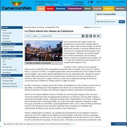 La Chine étend son réseau au Cameroun