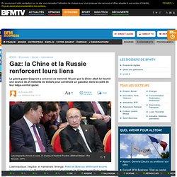 Gaz: la Chine et la Russie renforcent leurs liens
