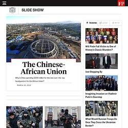 The Chinese-African Union - An FP Slide Show