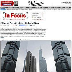 Chinese Architecture, Old and New - In Focus
