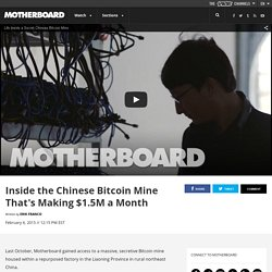 Inside the Chinese Bitcoin Mine That's Making $1.5M a Month