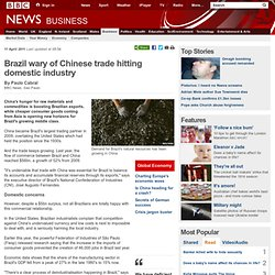 Brazil wary of Chinese trade hitting domestic industry