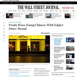 Prada Woos Young Chinese With Edgier Sister-Brand - China Real Time Report