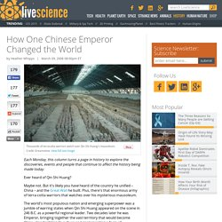 How One Chinese Emperor Changed the World