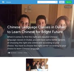 Chinese Language Classes in Dubai to Learn Chinese for Bright Future (with image) · Happymandarin
