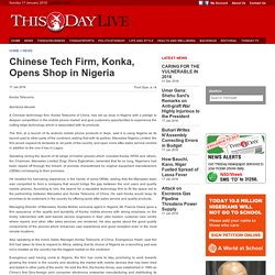 Chinese Tech Firm, Konka, Opens Shop in Nigeria, Articles