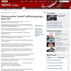 Chinese police 'smash' trafficking gangs, frees 181