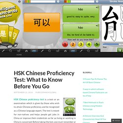 HSK Chinese Proficiency Test: What to Know Before You Go