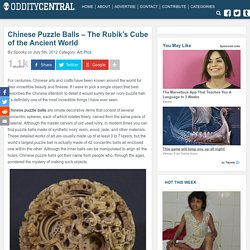 Chinese Puzzle Balls - The Rubik's Cube of the Ancient World