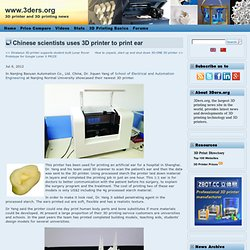 Chinese scientists uses 3D printer to print ear | 3D Printer news