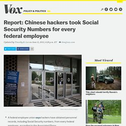 Report: Chinese hackers took Social Security Numbers for every federal employee