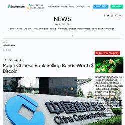 Major Chinese Bank Selling Bonds Worth $3 Billion for Bitcoin – Bitcoin News
