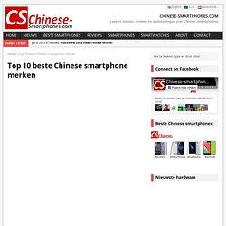 Top 10 beste Chinese smartphone merken - Chinese-smartphones.com