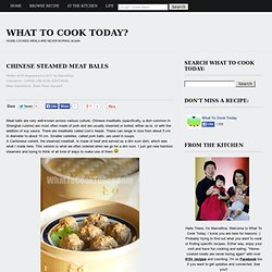 CHINESE STEAMED MEAT BALLS | WHAT TO COOK TODAY?