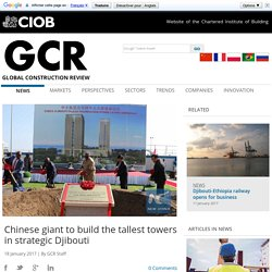 Chinese giant to build the tallest towers in strategic Djibouti