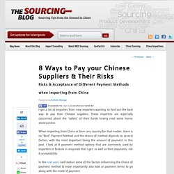 8 Ways to Pay your Chinese Suppliers & Their Risks -