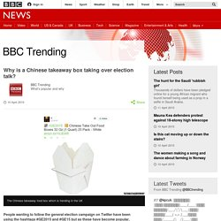 Why is a Chinese takeaway box taking over election talk? - BBC News