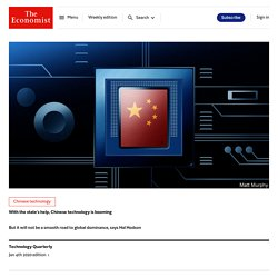 Chinese technology - With the state's help, Chinese technology is booming