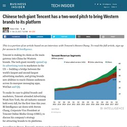 Chinese tech giant Tencent has a two-word pitch to bring Western brands to its platform