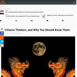 10 Chinese Thinkers, and Why You Should Know Them