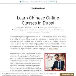 Learn Chinese Online Classes in Dubai – Thinkfirstdubai