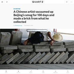 A Chinese artist vacuumed up Beijing's smog for 100 days and made a brick from what he collected
