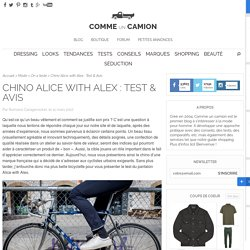 Chino Alice with Alex : Test & Avis
