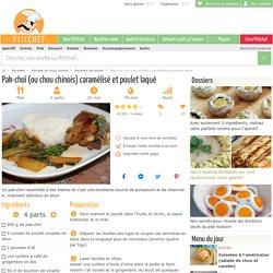 Pak-choï (ou chou chinois) caramélisé et poulet laqué, Recette Ptitchef