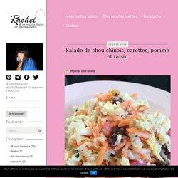 Salade de chou chinois, carottes, pomme et raisin - Rachel et sa cuisine gourmande et légère