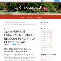 140000 CHINOIS ENGAGES EN FRANCE ET BELGIQUE PENDANT LA GUERRE EN 1917. - La Chine aujourd'hui