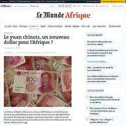 Le yuan nouveau dollar africain ? Le Monde 20/04/15