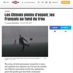 Les Chinois pleins d'espoir, les Français au fond du trou