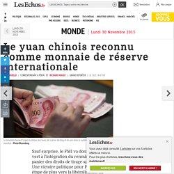 Le yuan chinois reconnu comme monnaie de réserve internationale, Monde