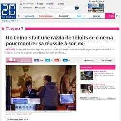 Un Chinois fait une razzia de tickets de cinéma pour montrer sa réussite à son ex